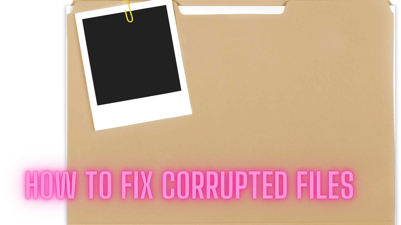 How To Fix Corrupted Files